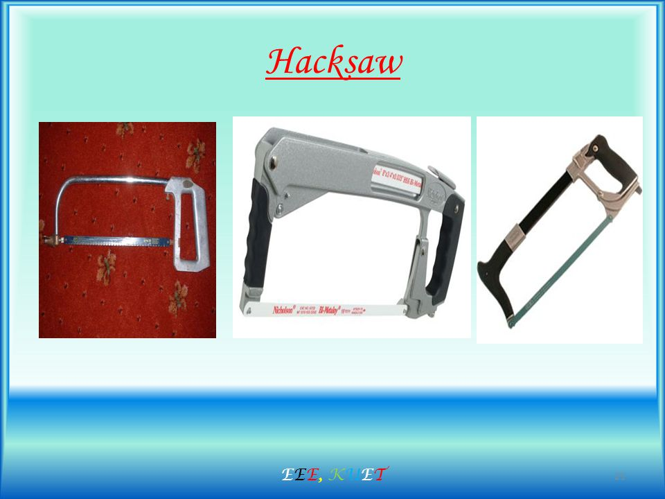 Hacksaw 21 EEE, KUETEEE, KUET