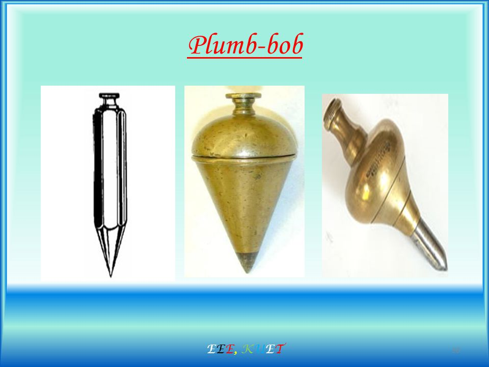 Plumb-bob 30 EEE, KUETEEE, KUET