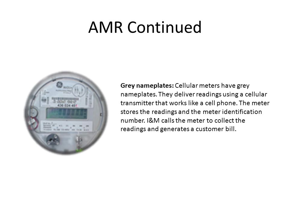 AMR Continued Grey nameplates: Cellular meters have grey nameplates.