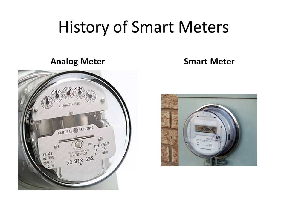 History of Smart Meters Analog MeterSmart Meter