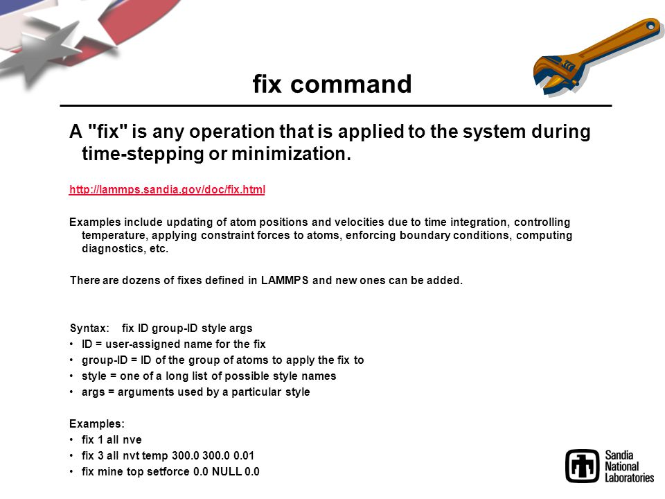 fix command A fix is any operation that is applied to the system during time-stepping or minimization.