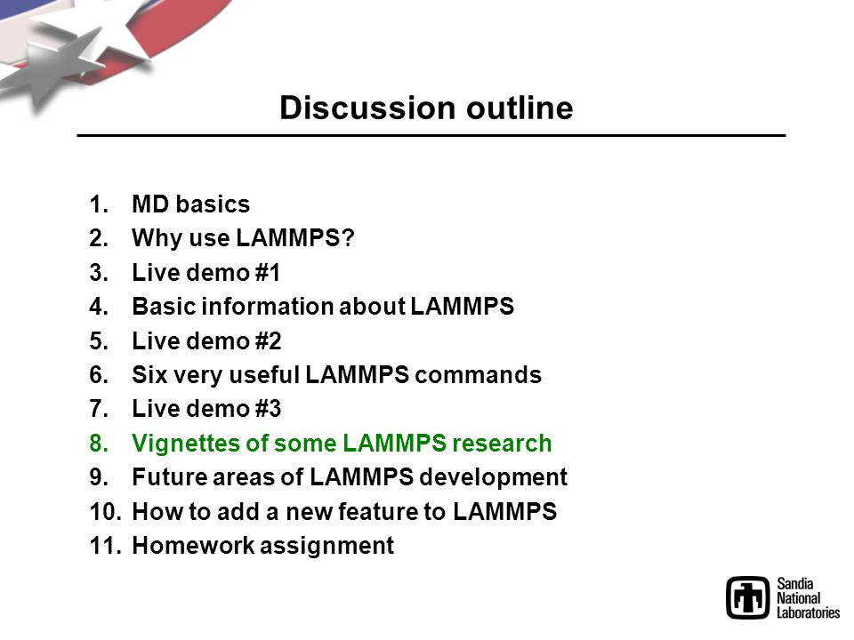 Discussion outline 1.MD basics 2.Why use LAMMPS.