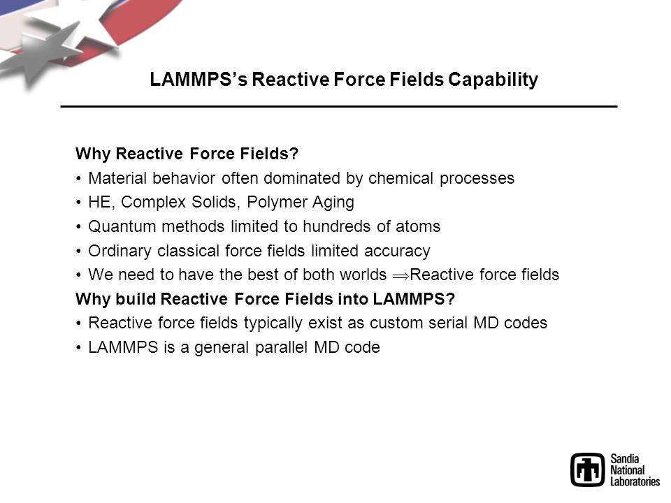 LAMMPS's Reactive Force Fields Capability Why Reactive Force Fields.