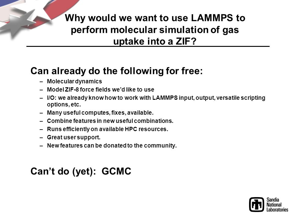 Why would we want to use LAMMPS to perform molecular simulation of gas uptake into a ZIF.