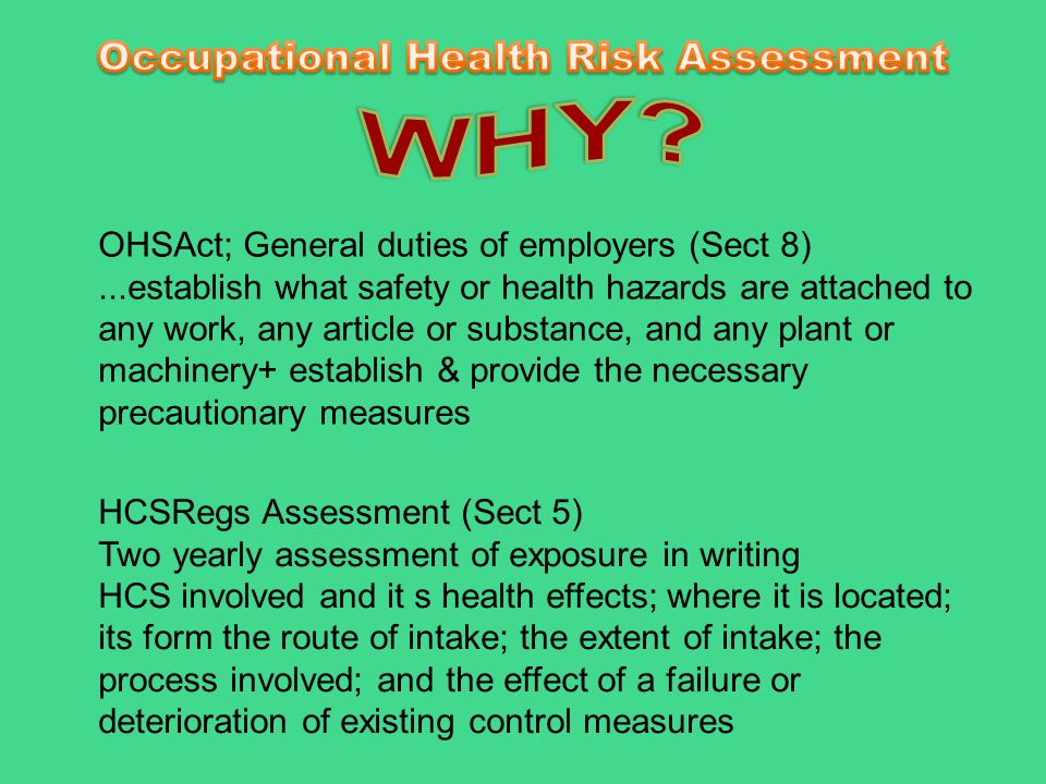 OHSAct; General duties of employers (Sect 8)...establish what safety or health hazards are attached to any work, any article or substance, and any pla
