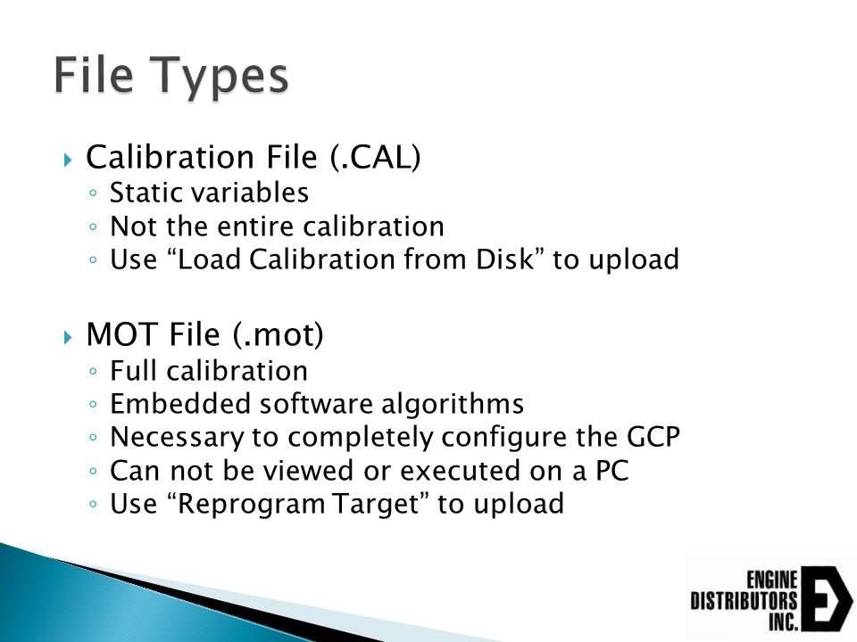 " Calibration File (.CAL) ◦ Static variables ◦ Not the entire calibration ◦ Use ""Load Calibration from Disk"" to upload  MOT File (.mot) ◦ Full calibr"