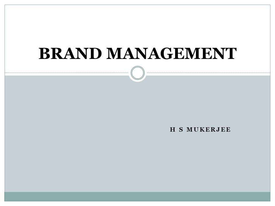 H S MUKERJEE BRAND MANAGEMENT