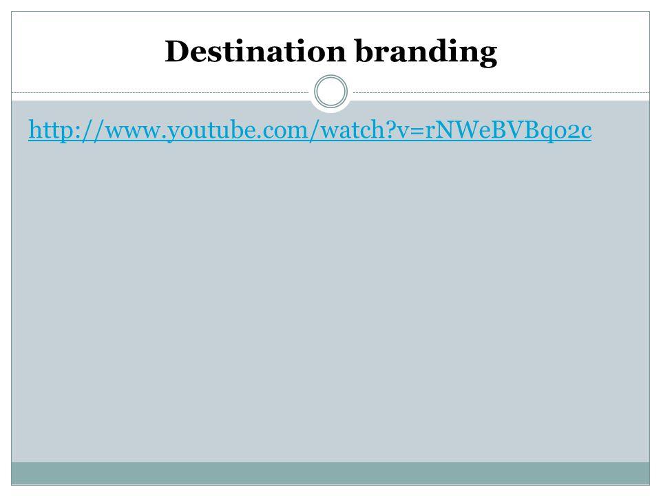 Destination branding http://www.youtube.com/watch?v=rNWeBVBqo2c