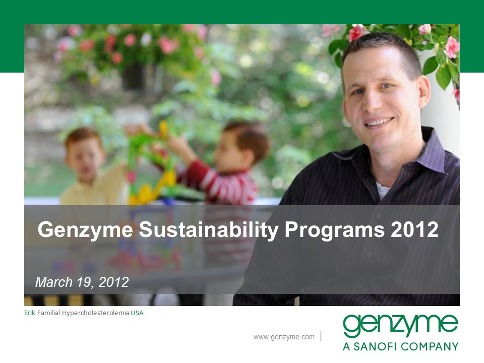 Genzyme Sustainability Programs 2012 SMRP Pharmaceutical & Biotech SIG (Special Interest Group) Interrelationships between Energy, Asset Care, and Reliability Steven Driver Ph.D.