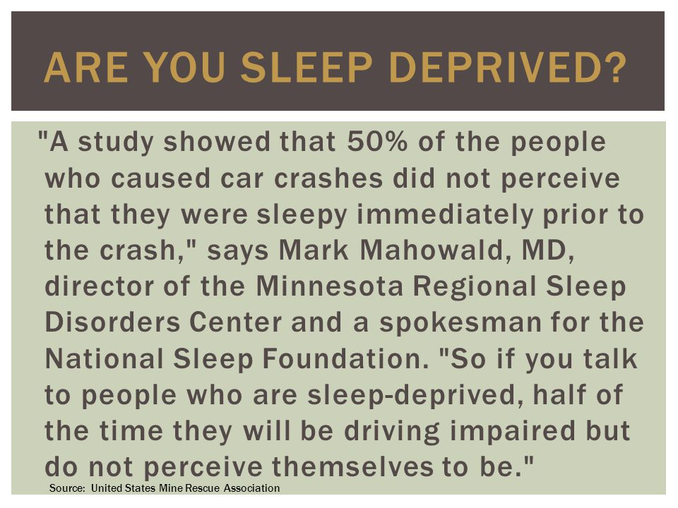 ARE YOU SLEEP DEPRIVED.