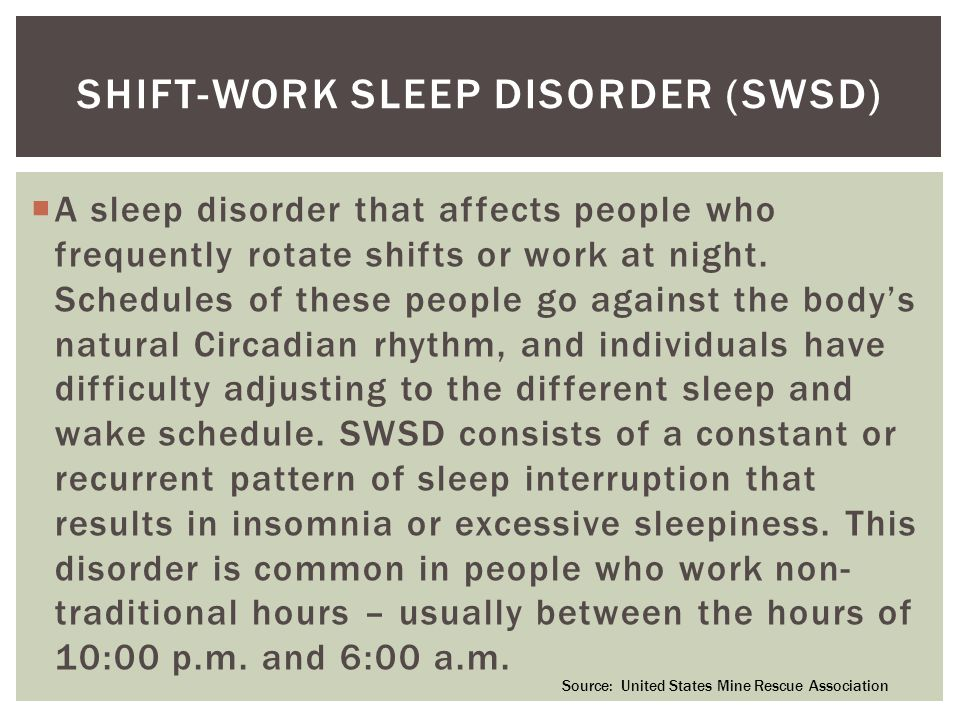  A sleep disorder that affects people who frequently rotate shifts or work at night.