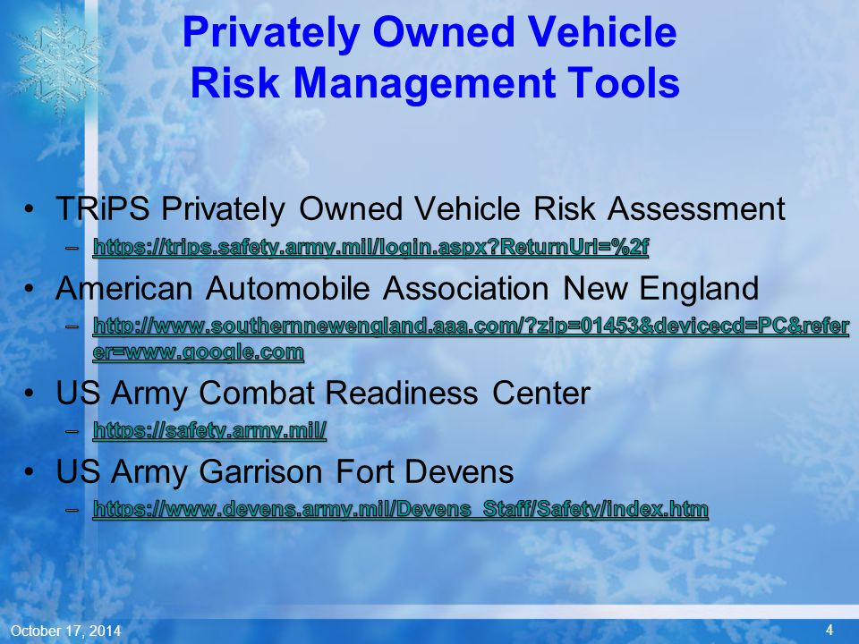 4 October 17, 2014 Privately Owned Vehicle Risk Management Tools