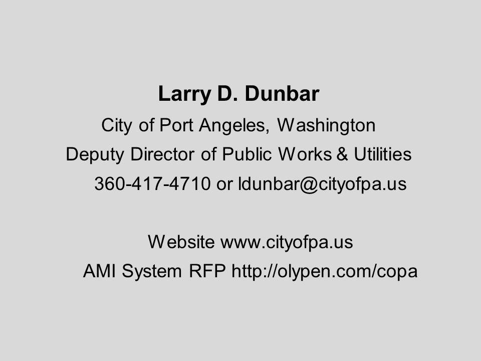 Larry D. Dunbar City of Port Angeles, Washington Deputy Director of Public Works & Utilities 360-417-4710 or ldunbar@cityofpa.us Website www.cityofpa.