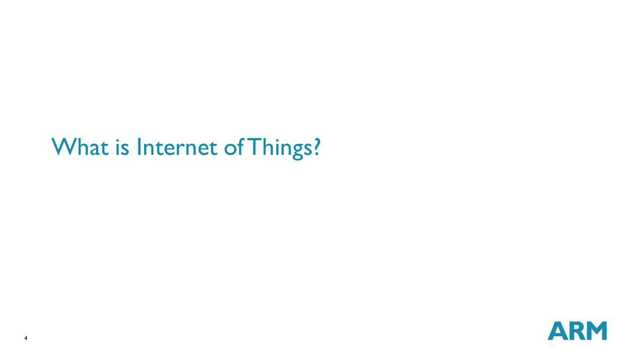 4 What is Internet of Things?