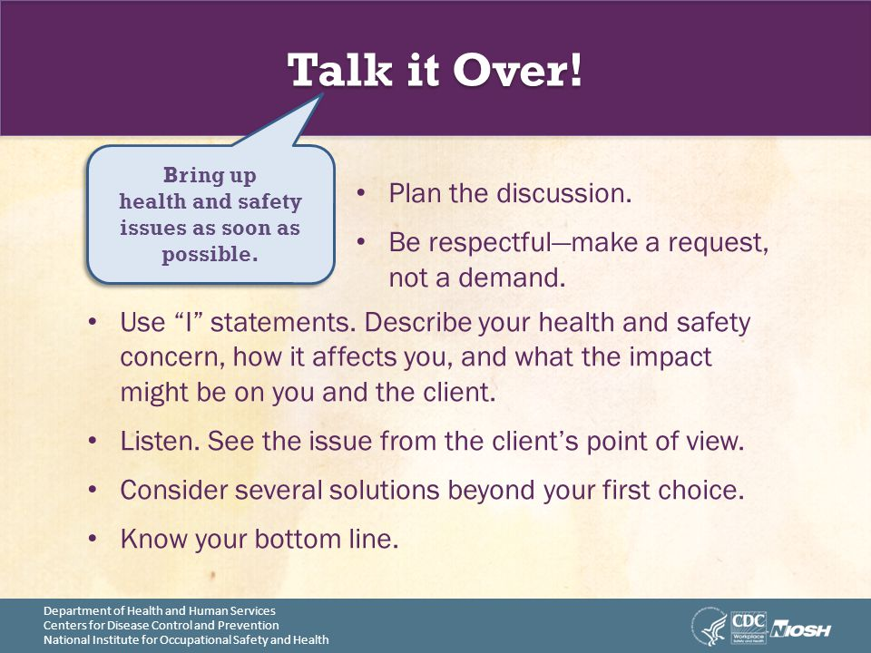 Department of Health and Human Services Centers for Disease Control and Prevention National Institute for Occupational Safety and Health Talk it Over!
