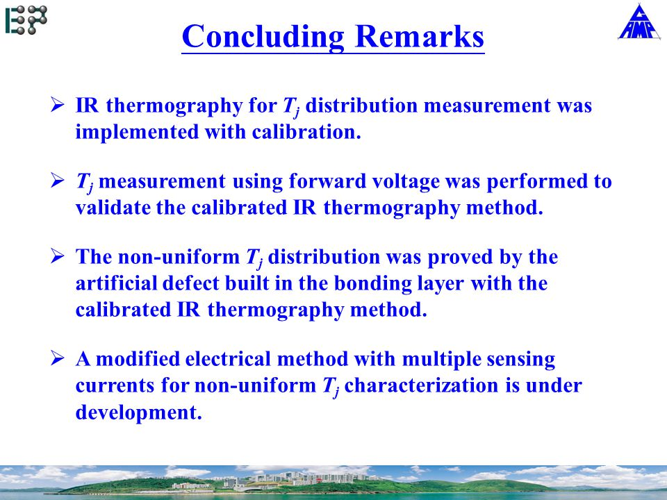 Concluding Remarks  IR thermography for T j distribution measurement was implemented with calibration.
