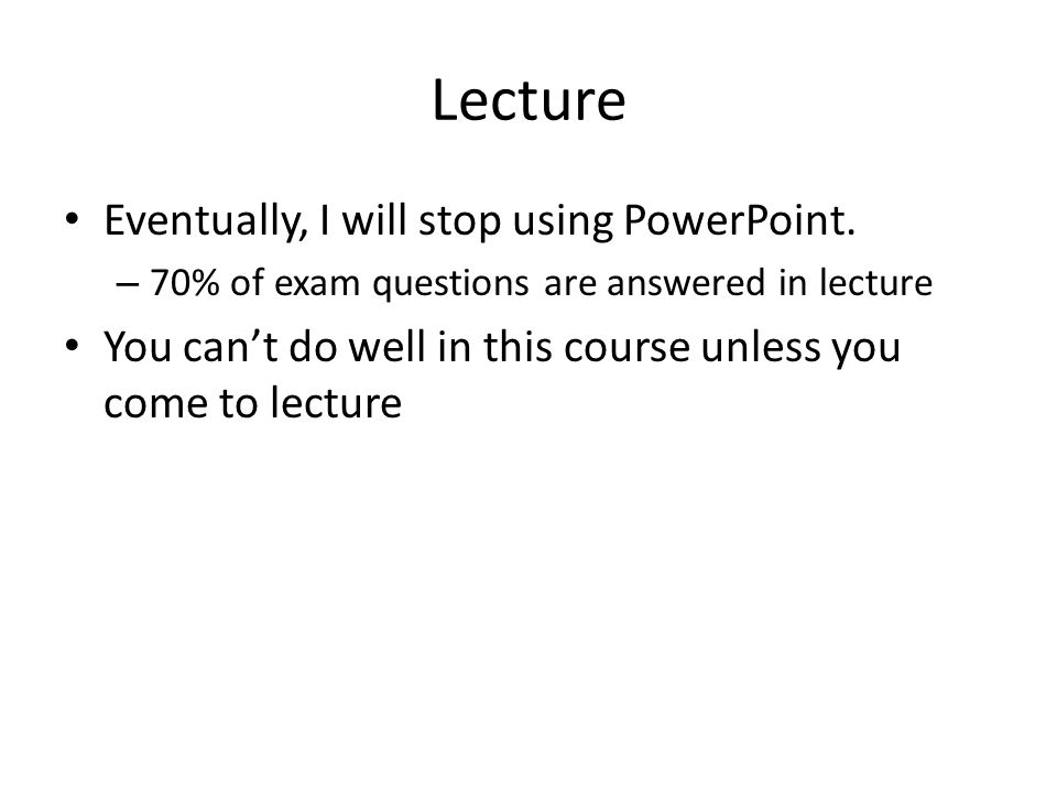 Exams Exams 1 and 2 given in class Cumulative final exam