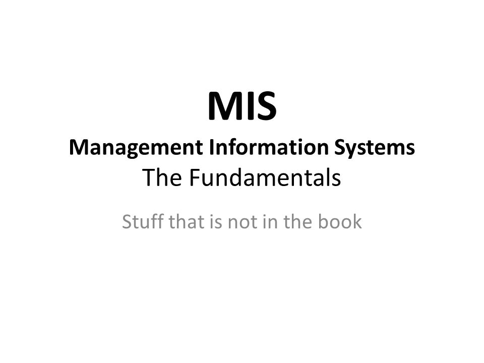 Management Information Systems (MIS) What does this term really mean.