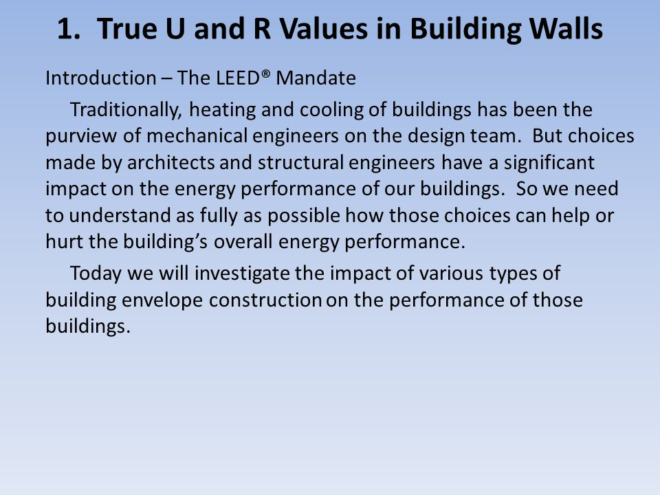 Introduction – The LEED® Mandate – ever-decreasing energy demand for buildings.