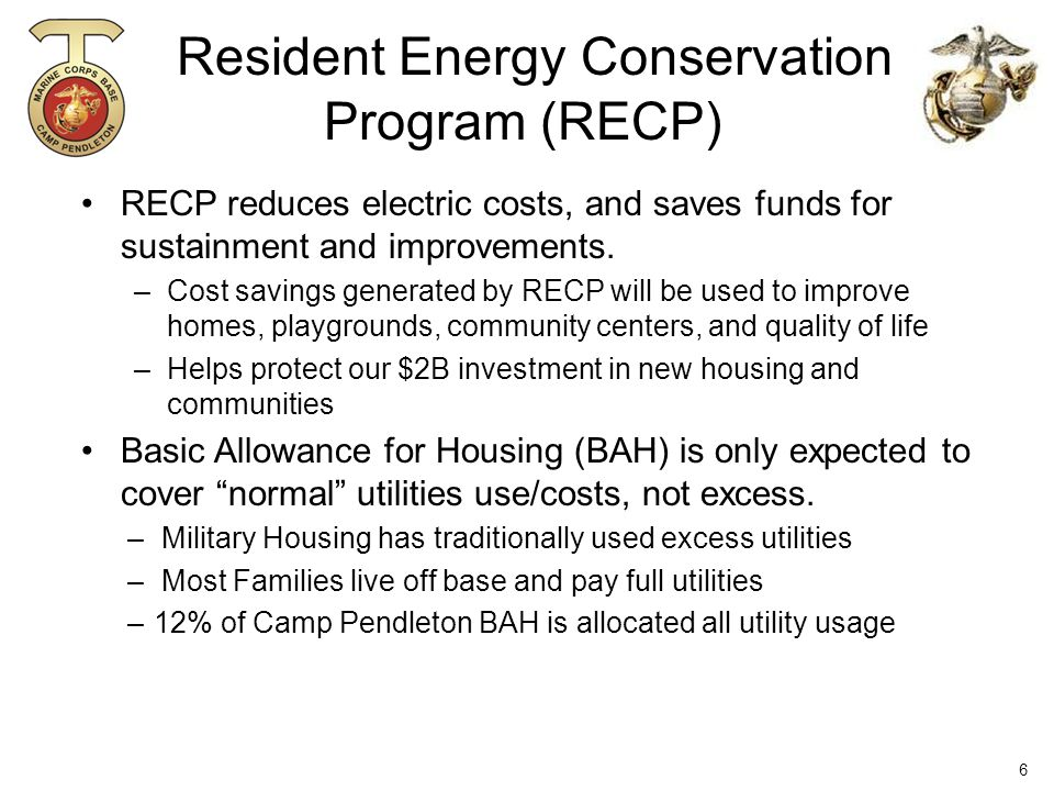 Resident Energy Conservation Program (RECP) RECP reduces electric costs, and saves funds for sustainment and improvements.