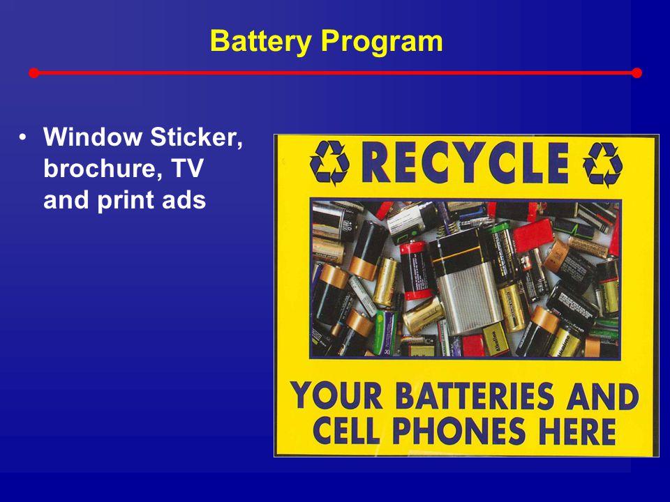Battery Program Window Sticker, brochure, TV and print ads