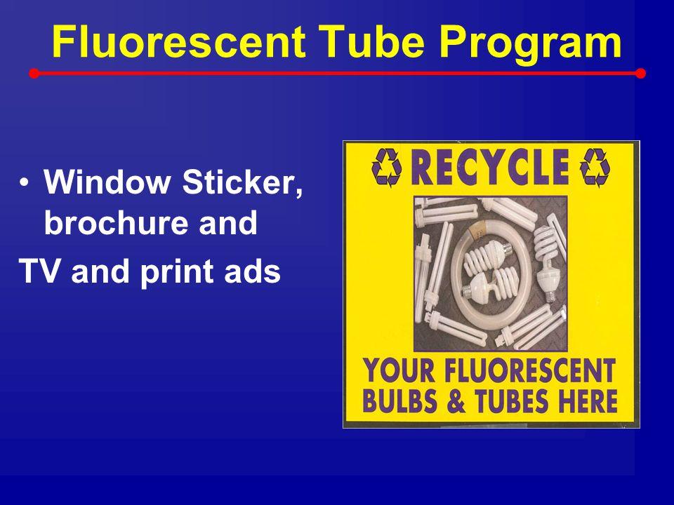 Fluorescent Tube Program Window Sticker, brochure and TV and print ads