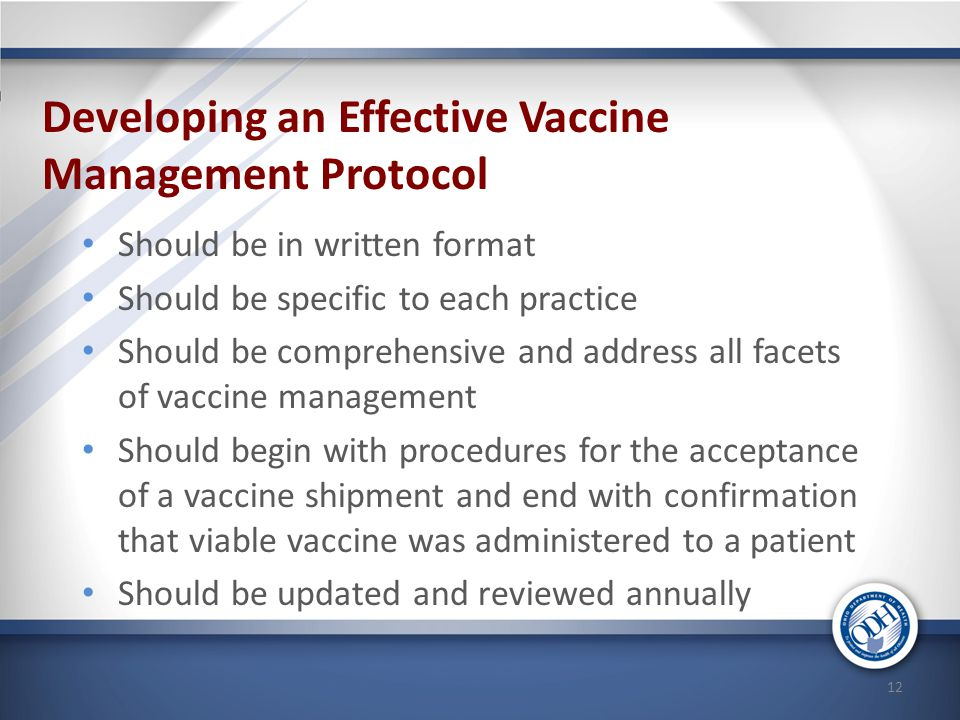 Developing an Effective Vaccine Management Protocol Should be in written format Should be specific to each practice Should be comprehensive and addres