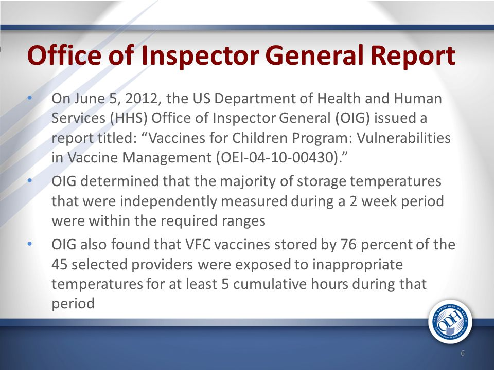Office of Inspector General Report On June 5, 2012, the US Department of Health and Human Services (HHS) Office of Inspector General (OIG) issued a re