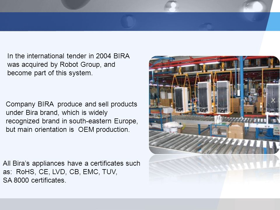 LOGO In the international tender in 2004 BIRA was acquired by Robot Group, and become part of this system.