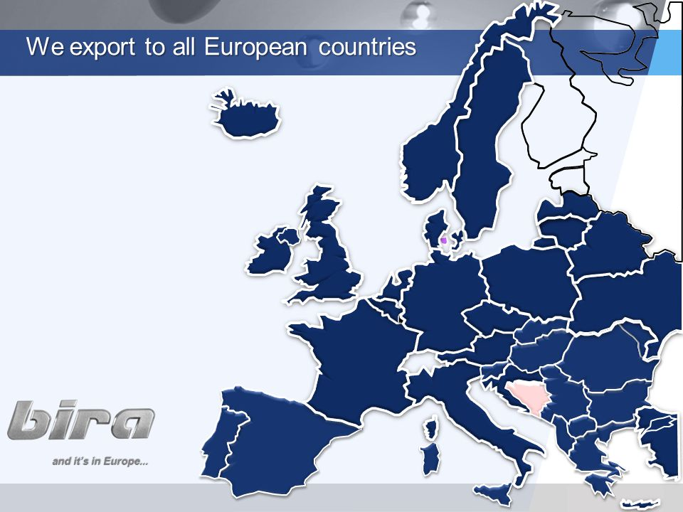 LOGO We export to all European countries and it's in Europe...