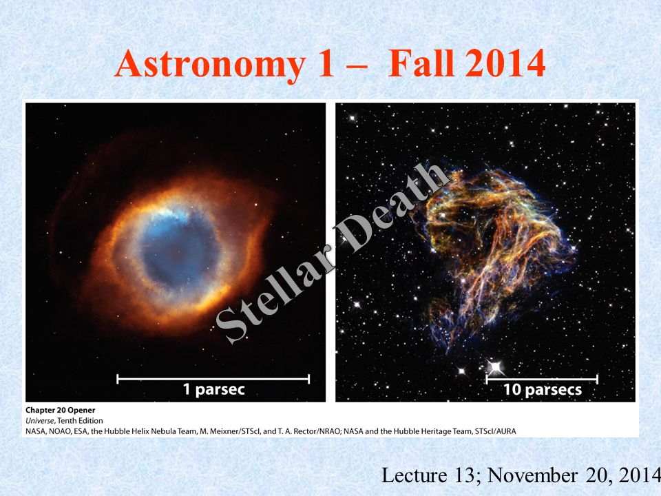 Astronomy 1 – Fall 2014 Lecture 13; November 20, 2014