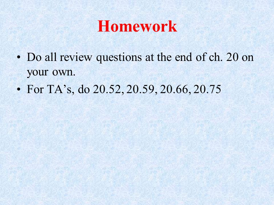 Homework Do all review questions at the end of ch.