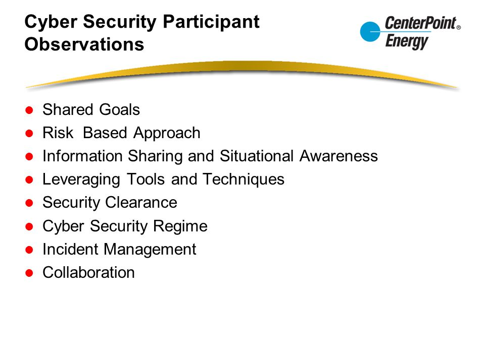 Cyber Security Participant Observations Shared Goals Risk Based Approach Information Sharing and Situational Awareness Leveraging Tools and Techniques