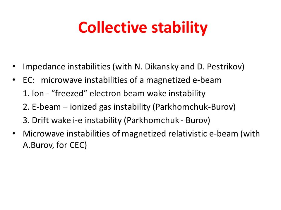 Collective stability Impedance instabilities (with N.