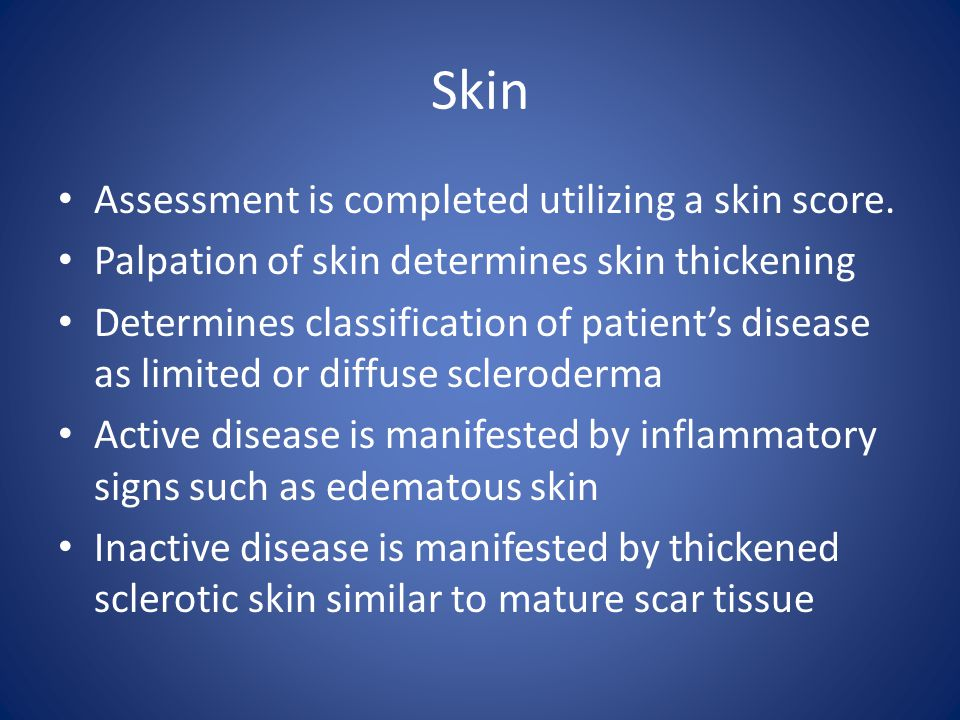 Skin Assessment is completed utilizing a skin score.
