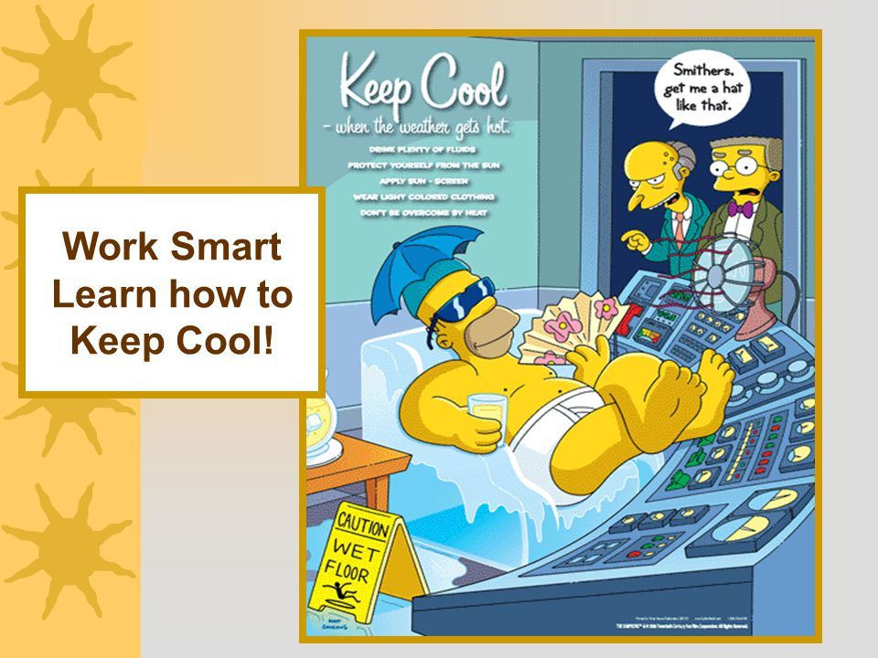 Work Smart Learn how to Keep Cool!