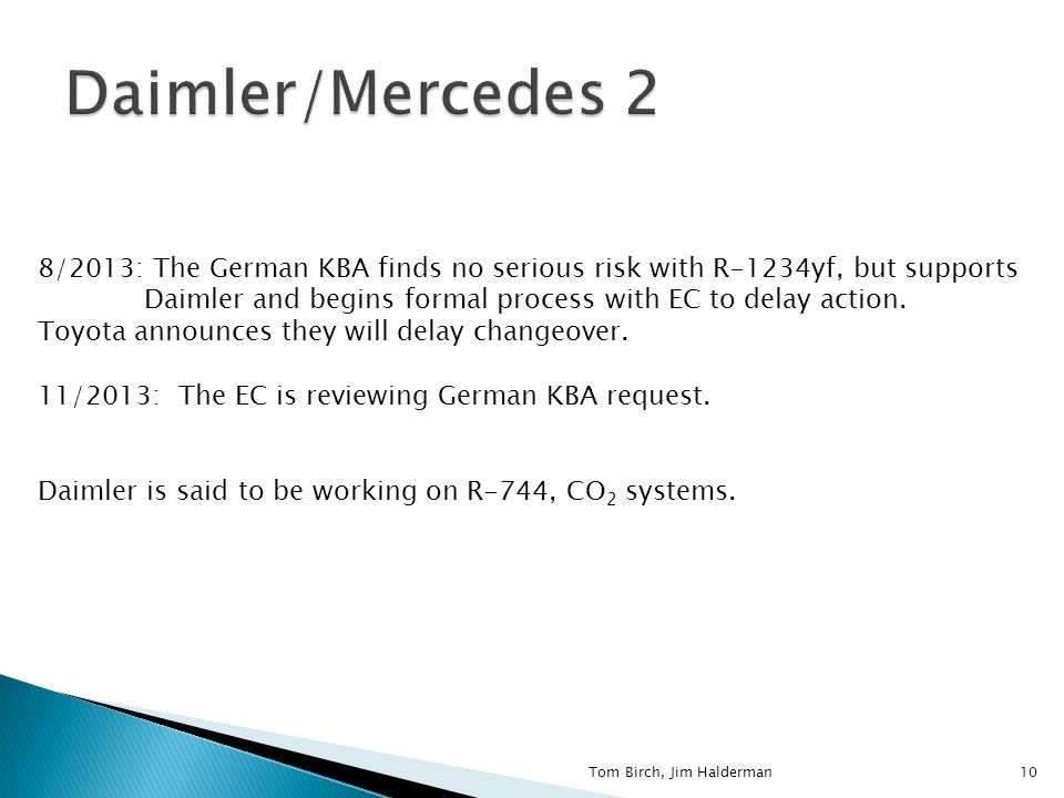 8/2013: The German KBA finds no serious risk with R-1234yf, but supports Daimler and begins formal process with EC to delay action.