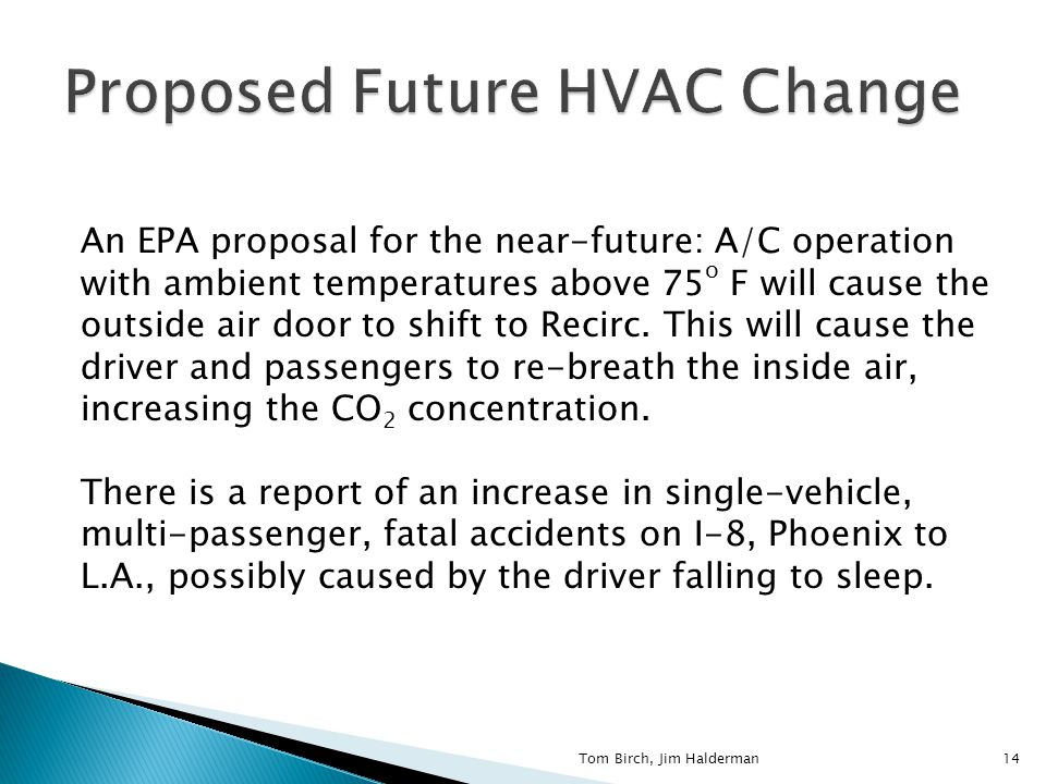 An EPA proposal for the near-future: A/C operation with ambient temperatures above 75 o F will cause the outside air door to shift to Recirc.