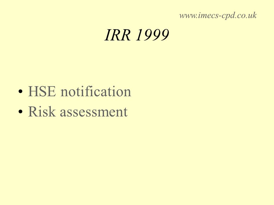 IRR 1999 HSE notification Risk assessment www.imecs-cpd.co.uk