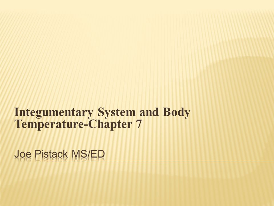 Integumentary System and Body Temperature-Chapter 7