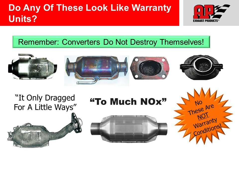 No These Are NOT Warranty Conditions. To Much NOx Remember: Converters Do Not Destroy Themselves.
