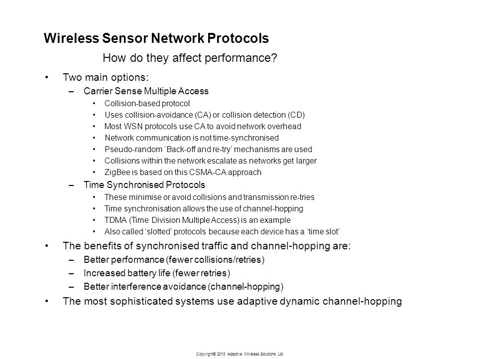 Copyright© 2013 Adaptive Wireless Solutions Ltd Wireless Sensor Network Protocols How do they affect performance.