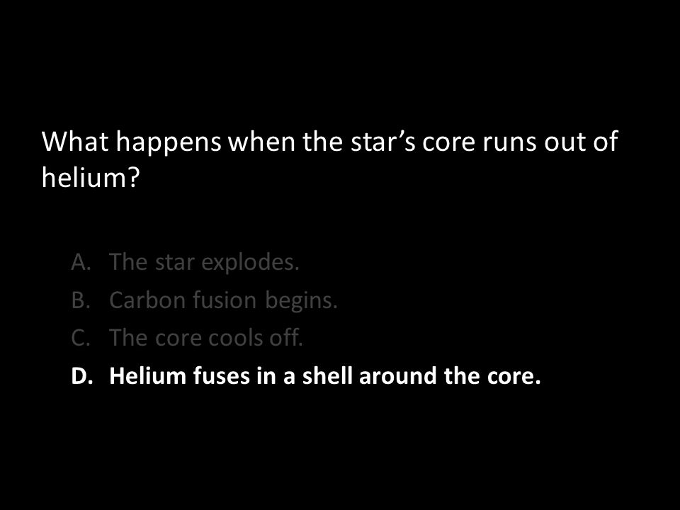 What happens when the star's core runs out of helium.