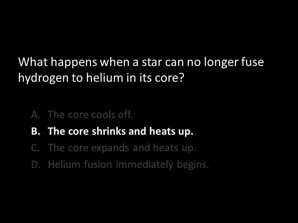 What happens when a star can no longer fuse hydrogen to helium in its core.