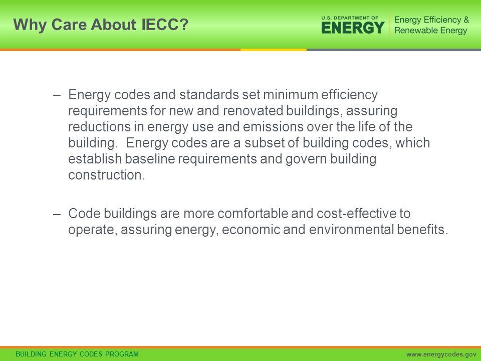 BUILDING ENERGY CODES PROGRAMwww.energycodes.gov Hot Gas Bypass Section C403.4.6 Cooling systems can't use unless system designed with multiple steps of unloading OR Continuous capacity modulation Capacity limited per Table C403.4.6 as limited by Section C403.3.1 Rated Capacity Maximum Hot Gas Bypass Capacity (% of total capacity) ≤ 240,000 Btu/h50% > 240,000 Btu/h25%