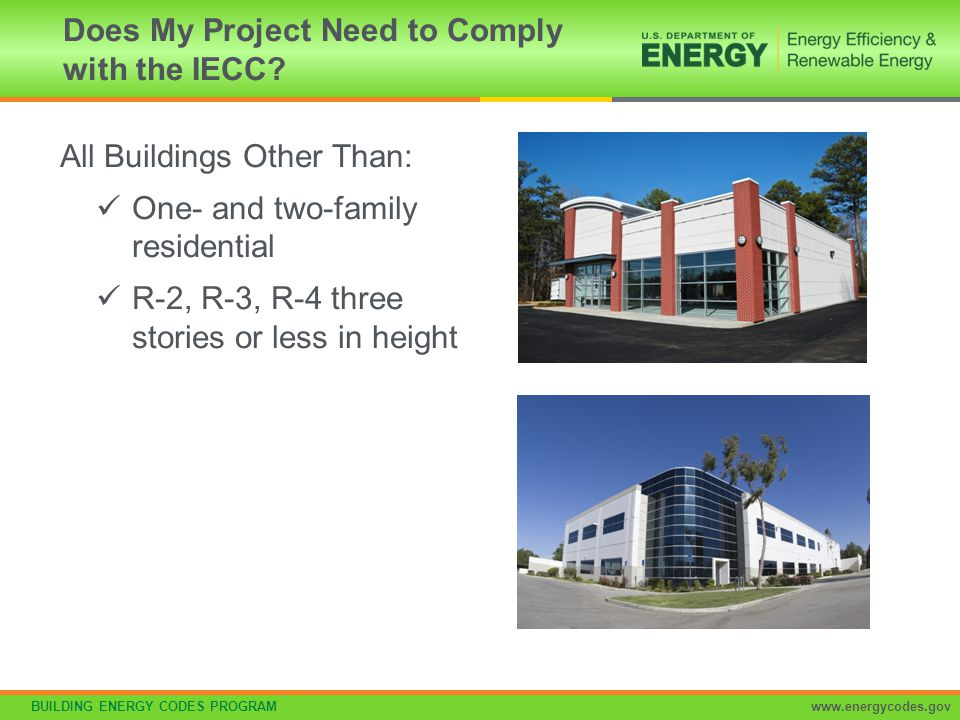 BUILDING ENERGY CODES PROGRAMwww.energycodes.gov Garages for storing or handling automobiles operating under their own power shall employ contamination-sensing devices and automatic controls configured to stage fans or modulate fan average airflow rates to < 50% of design capacity, or intermittently operate fans < 20% of occupied time or as required to maintain acceptable contaminant levels in accordance with IMC provisions Failure of these devices shall cause the exhaust fans to operate continuously at design airflow Exceptions: –Garages with total exhaust capacity < 22,500 cfm with ventilation systems that do not utilize heating or mechanical cooling –Garages that have garage area to ventilation system motor nameplate power ratio >1,125 cfm/hp and do not utilize heating or mechanical cooling Enclosed Parking Garage Ventilation Controls Section C403.2.6.2 (Mandatory)