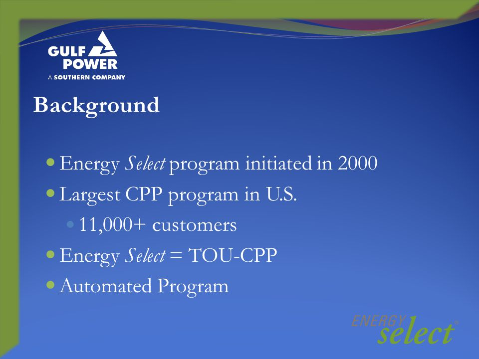 Energy Select program initiated in 2000 Largest CPP program in U.S.