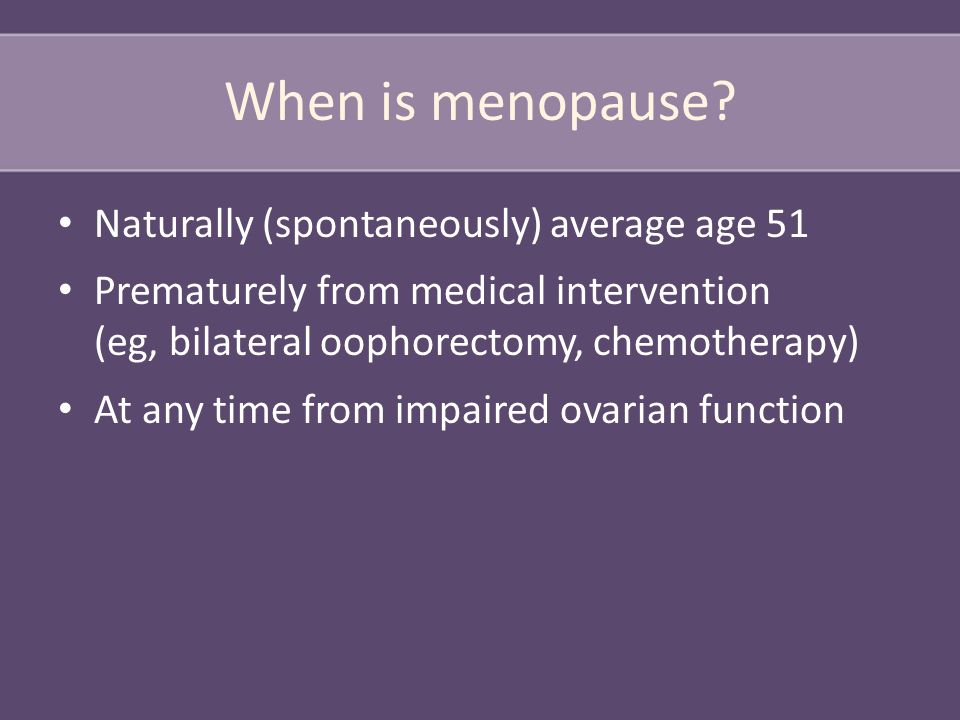 When is menopause.