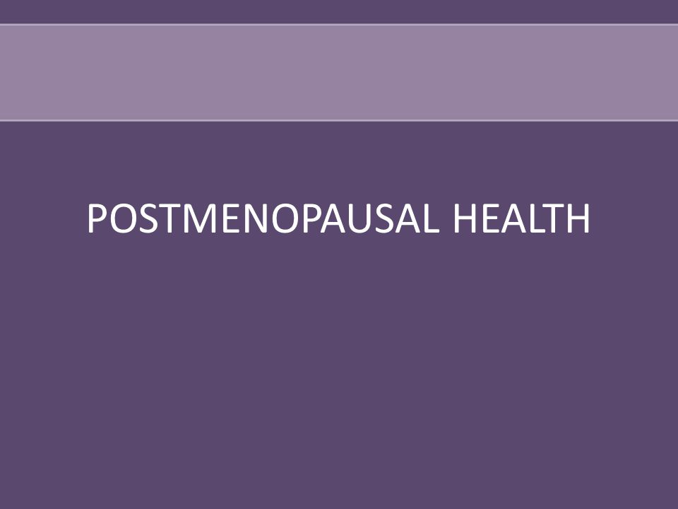POSTMENOPAUSAL HEALTH