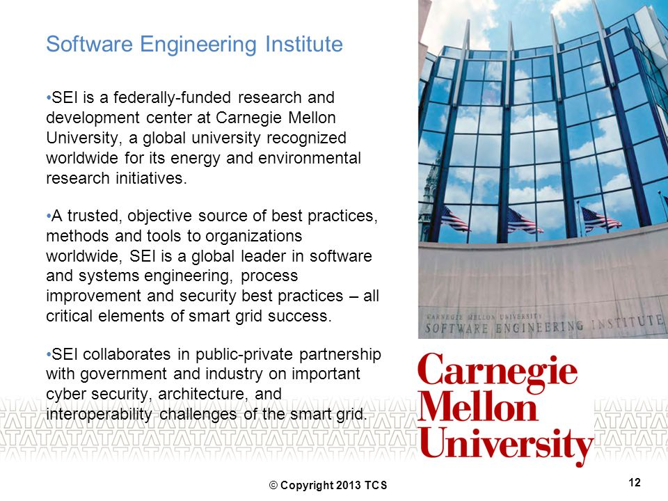 Software Engineering Institute SEI is a federally-funded research and development center at Carnegie Mellon University, a global university recognized